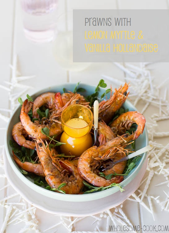 Prawns with Lemon Myrtle Vanilla Hollandaise