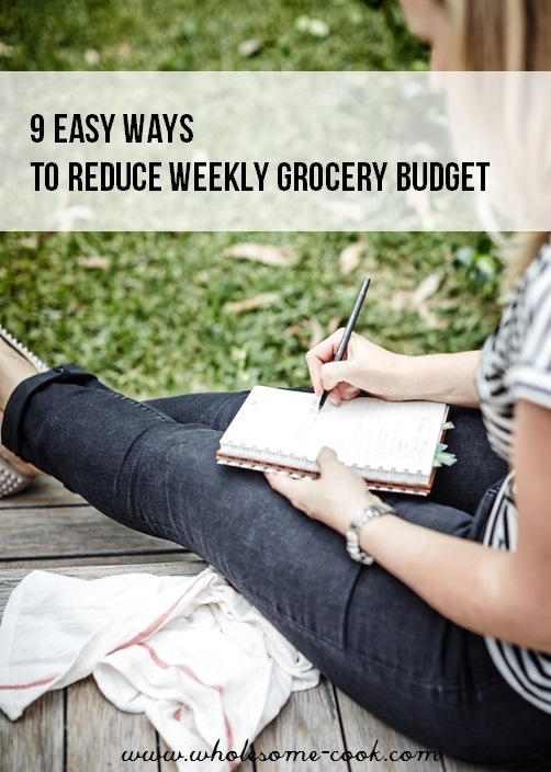 Easy Ways to Reduce Weekly Grocery Budget